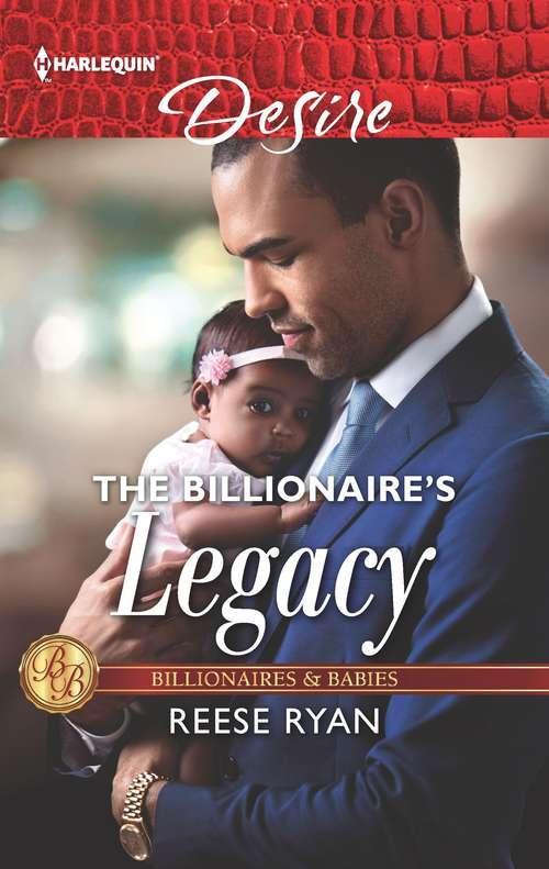 The Billionaire's Legacy (Billionaires and Babies #101)