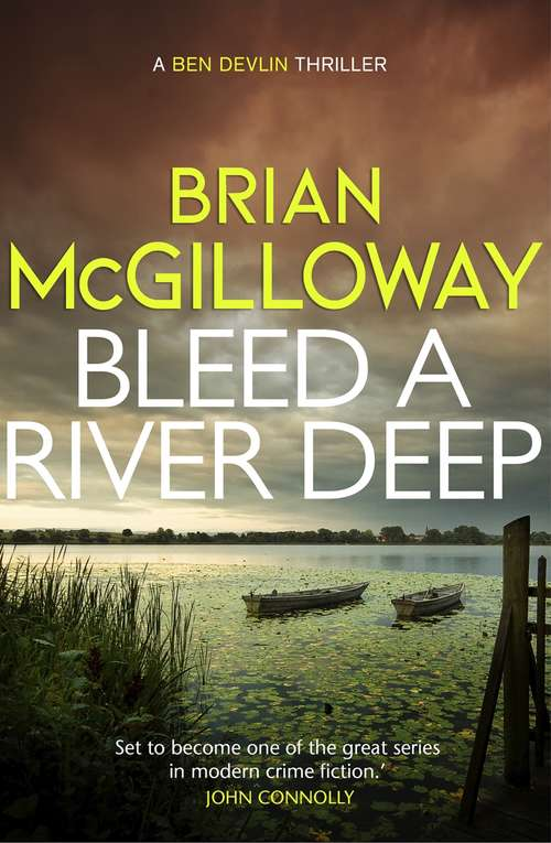Bleed a River Deep: Buried secrets are unearthed in this gripping crime novel