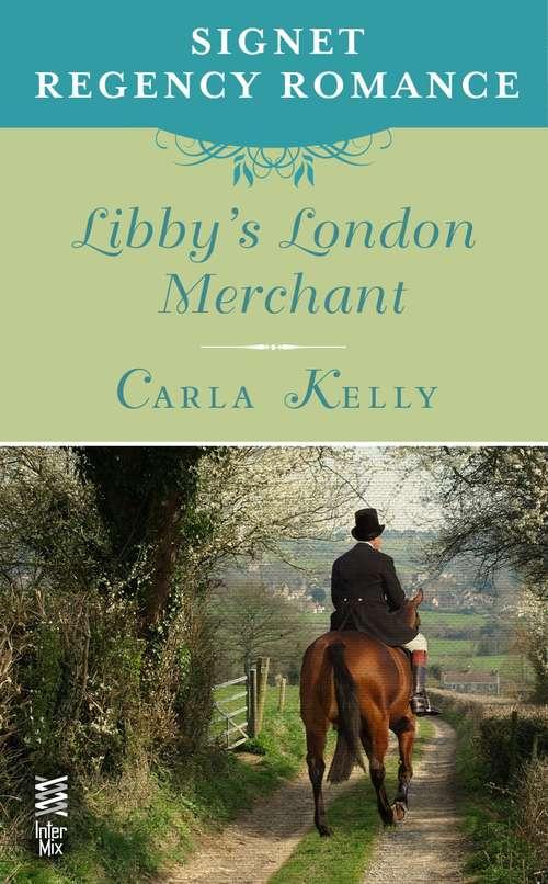 Libby's London Merchant: Signet Regency Romance (InterMix) (A Benedict Nesbitt Novel)