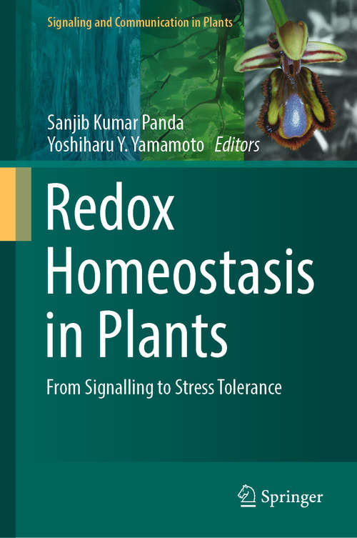 Redox Homeostasis in Plants: From Signalling To Stress Tolerance (Signaling and Communication in Plants)