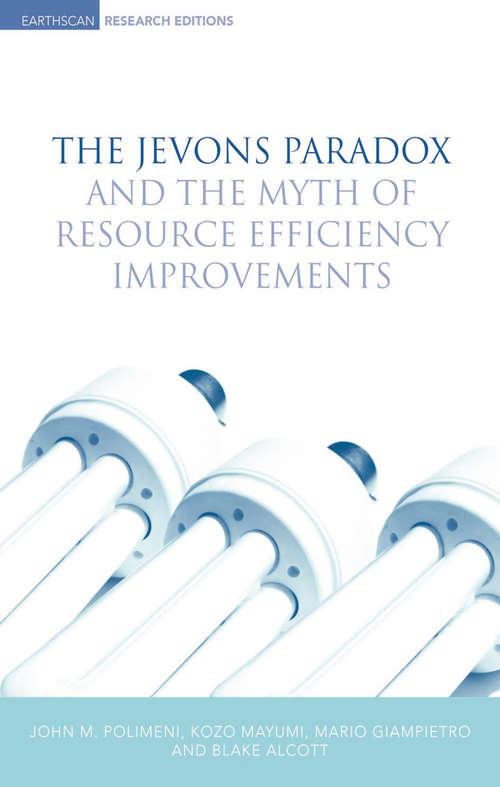 The Jevons Paradox and the Myth of Resource Efficiency Improvements