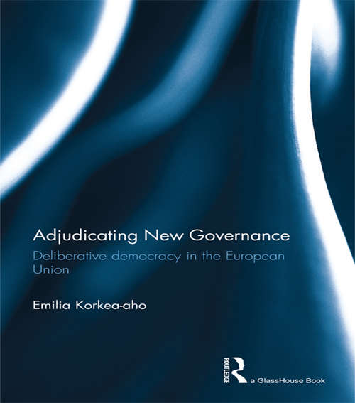 Adjudicating New Governance: Deliberative Democracy in the European Union
