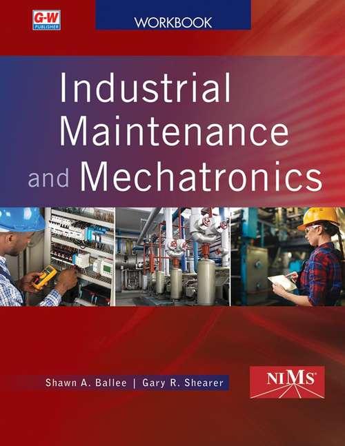 Industrial Maintenance and Mechatronics: Lab Workbook