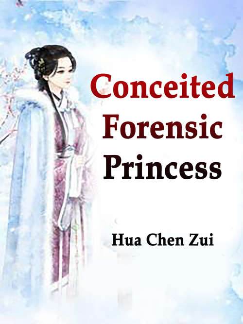 Conceited Forensic Princess: Volume 2 (Volume 2 #2)