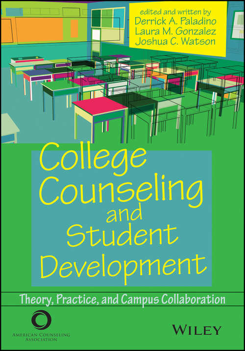 College Counseling and Student Development: Theory, Practice, and Campus Collaboration