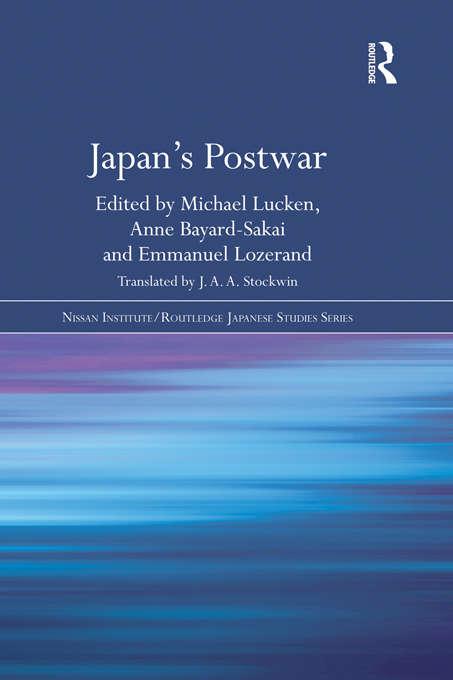 Japan's Postwar (Nissan Institute/Routledge Japanese Studies)