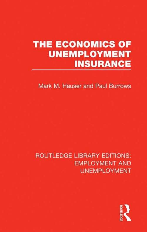 The Economics of Unemployment Insurance (Routledge Library Editions: Employment and Unemployment #2)