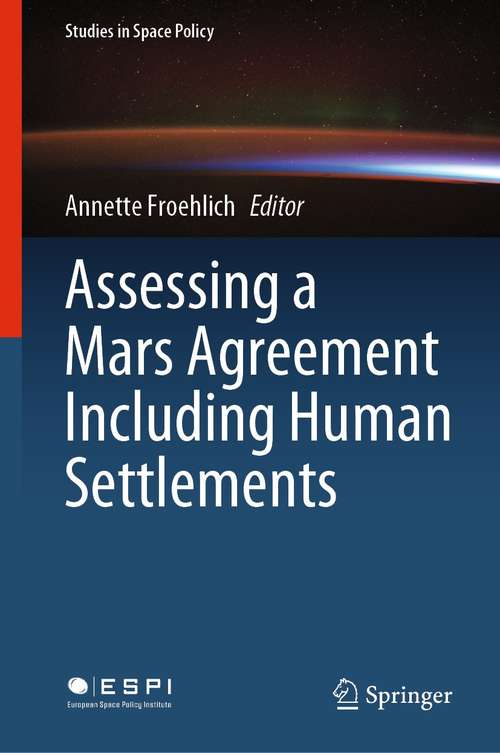 Assessing a Mars Agreement Including Human Settlements (Studies in Space Policy #30)
