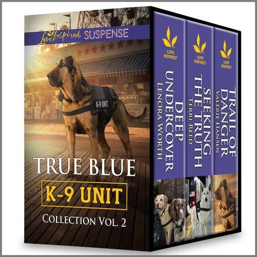 True Blue K-9 Unit Collection Vol 2 (True Blue K-9 Unit)