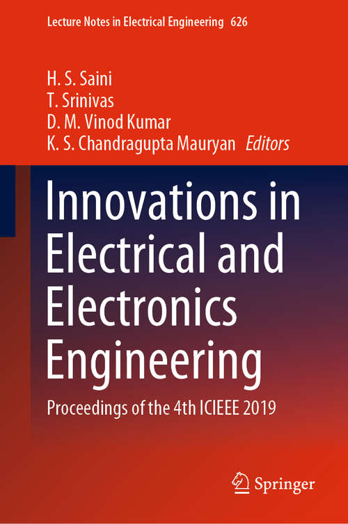 Innovations in Electrical and Electronics Engineering: Proceedings of the 4th ICIEEE 2019 (Lecture Notes in Electrical Engineering #626)