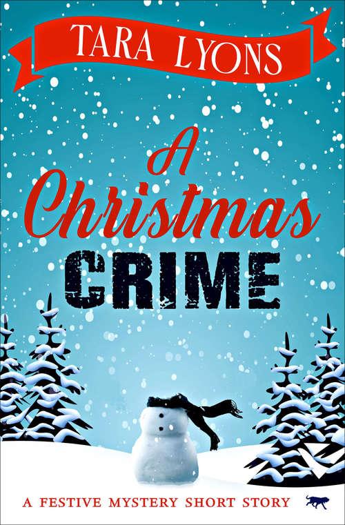 A Christmas Crime: A Festive Mystery Short Story