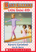 Karen's Cartwheel: Karen's Cartwheel; Karen's Kittens; Karen's Bully; Karen's Pumpkin Patch (Baby-Sitters Little Sister #29)