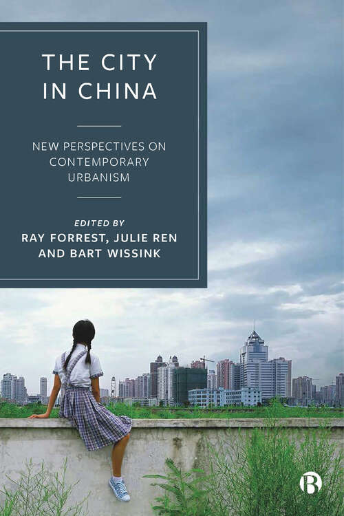 The City in China: New Perspectives on Contemporary Urbanism