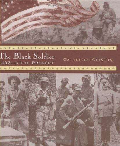 The Black Soldier: 1492 to the Present
