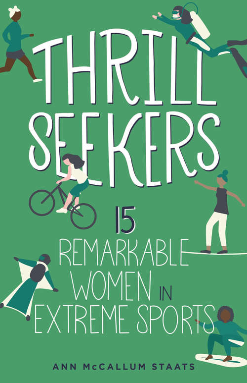 Thrill Seekers: 15 Remarkable Women in Extreme Sports (Women of Power)