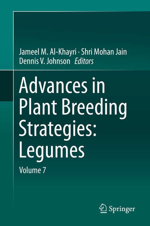 Advances in Plant Breeding Strategies: Volume 7