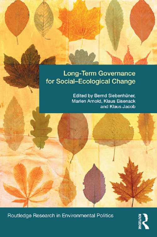 Long-Term Governance for Social-Ecological Change (Environmental Politics)