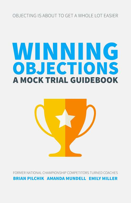 Winning Objections: A Mock Trial Guidebook