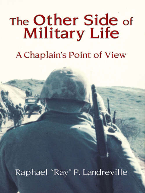 The Other Side of the Military Life: A Chaplain's Point of View