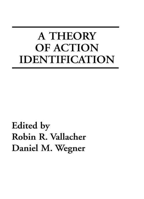 A Theory of Action Identification (Basic Studies in Human Behavior Series)