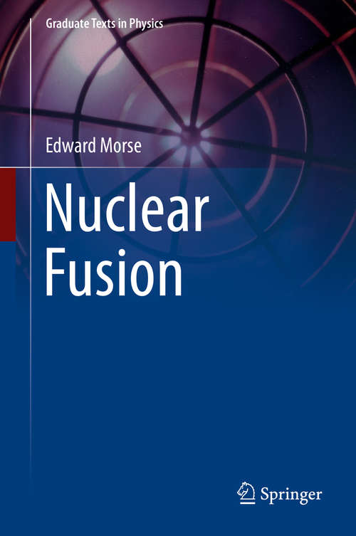 Nuclear Fusion (Graduate Texts in Physics)