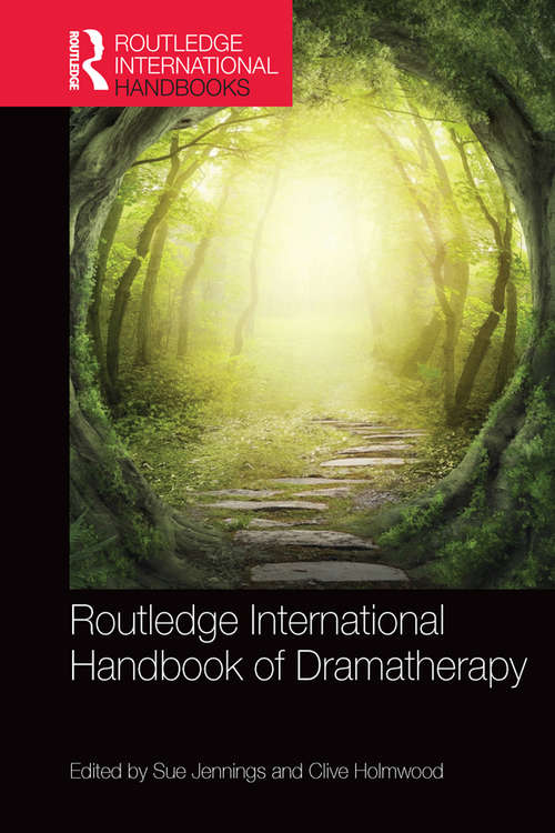 Routledge International Handbook of Dramatherapy (Routledge International Handbooks)