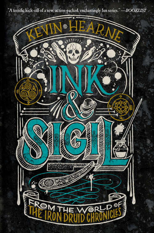 Ink & Sigil: From the world of The Iron Druid Chronicles (Ink And Sigil Ser. #1)