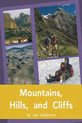 Mountains Hills and Cliffs (Rigby PM Plus Blue (Levels 9-11), F&P Level Q)