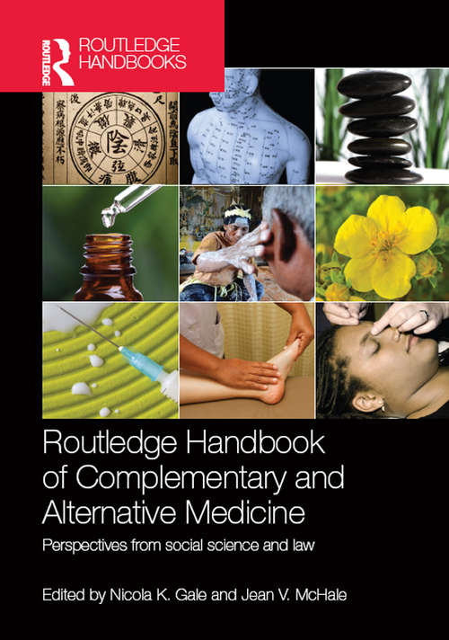 Routledge Handbook of Complementary and Alternative Medicine: Perspectives from Social Science and Law