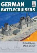 German Battlecruisers (Shipcraft Ser. #22)
