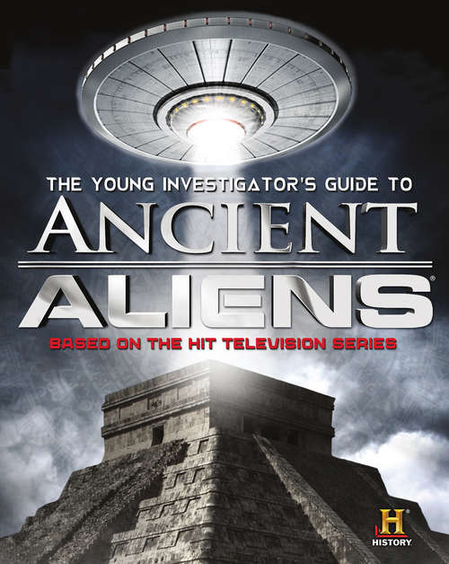 The Young Investigator's Guide to Ancient Aliens