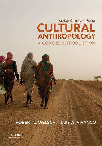 Asking Questions About Cultural Anthropology, A Concise Introduction
