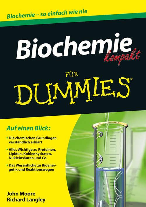 Biochemie kompakt für Dummies (Für Dummies)
