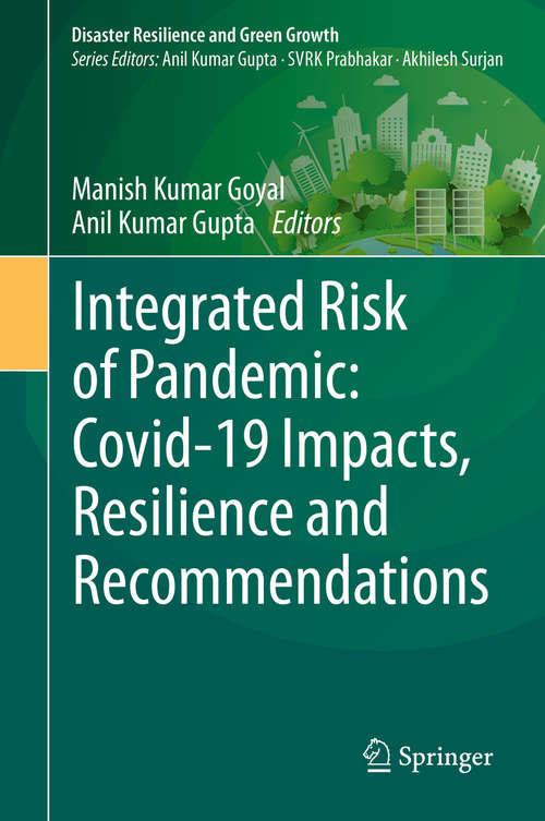 Integrated Risk of Pandemic: Covid-19 Impacts, Resilience and Recommendations (Disaster Resilience and Green Growth)