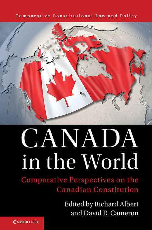 Comparative Constitutional Law and Policy: Comparative Perspectives on the Canadian Constitution (Comparative Constitutional Law and Policy)