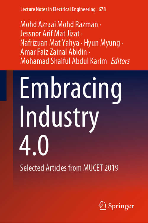 Embracing Industry 4.0: Selected Articles from MUCET 2019 (Lecture Notes in Electrical Engineering #678)