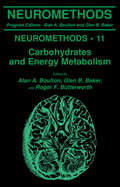 Carbohydrates and Energy Metabolism (Neuromethods #11)