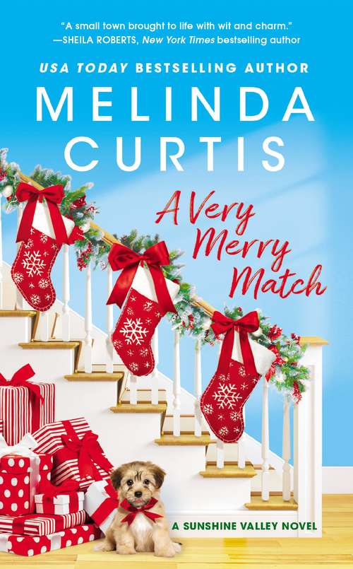 A Very Merry Match: Includes a Bonus Novella (Sunshine Valley #2)