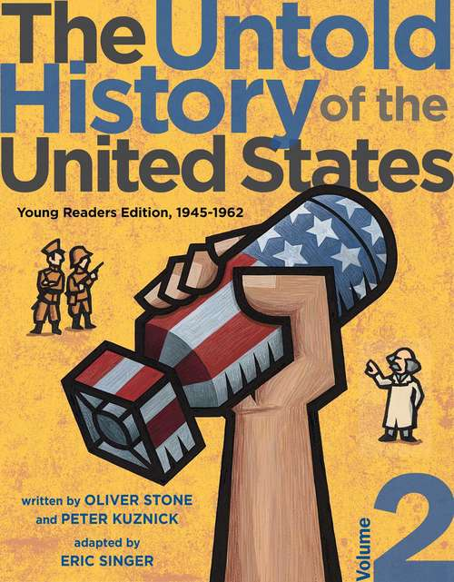 The Untold History of the United States, Volume 2: Young Readers Edition, 1945-1962