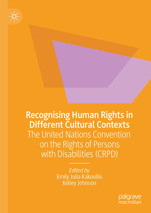 Recognising Human Rights in Different Cultural Contexts: The United Nations Convention on the Rights of Persons with Disabilities (CRPD)