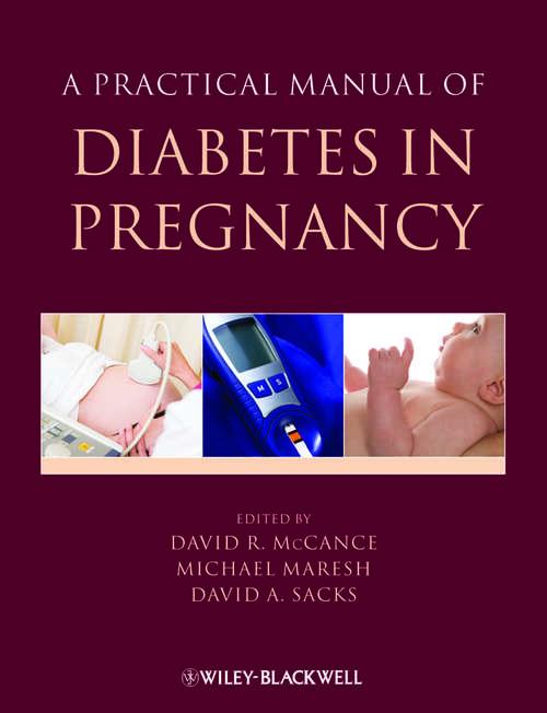 A Practical Manual of Diabetes in Pregnancy (Practical Manual of Series)
