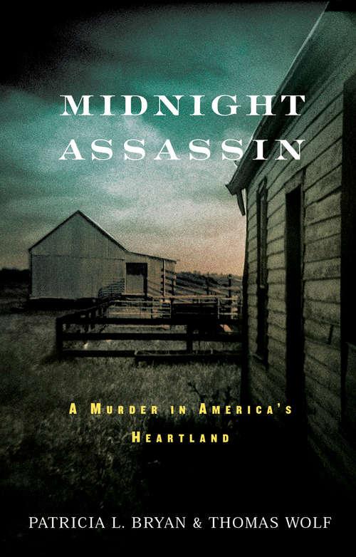 Midnight Assassin: A Murder in America's Heartland (A\bur Oak Book Ser.)