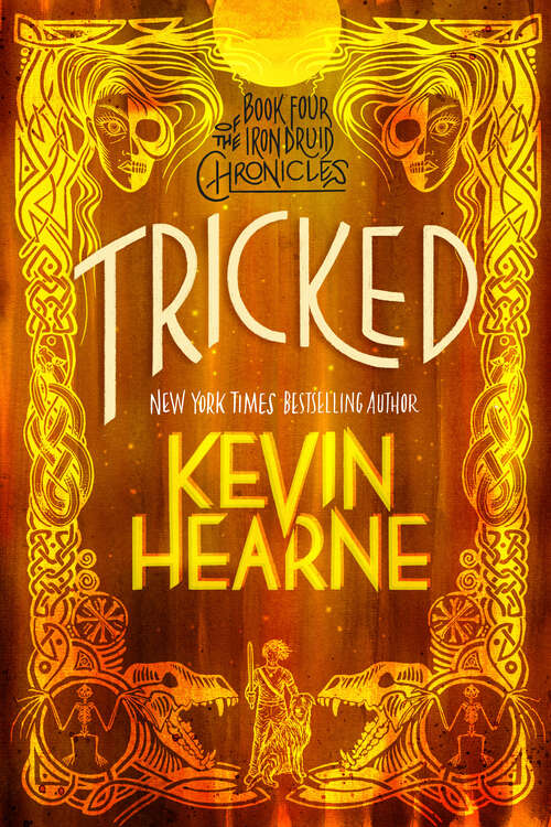 Tricked: The Iron Druid Chronicles, Book Four (The Iron Druid Chronicles #4)