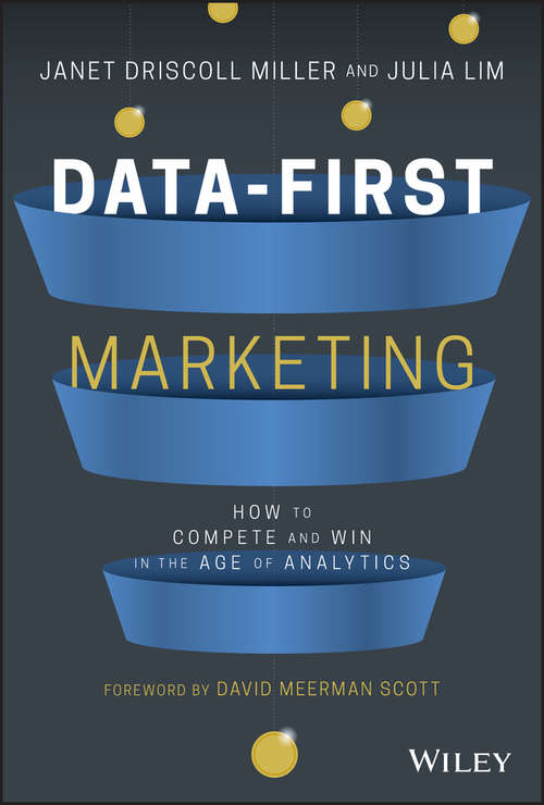 Data-First Marketing: How To Compete and Win In the Age of Analytics
