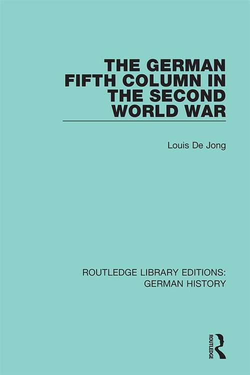 The German Fifth Column in the Second World War (Routledge Library Editions: German History #25)