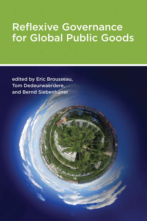 Reflexive Governance for Global Public Goods (Politics, Science, and the Environment)