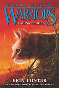 Fading Echoes (Warriors: Omen of the Stars #2)