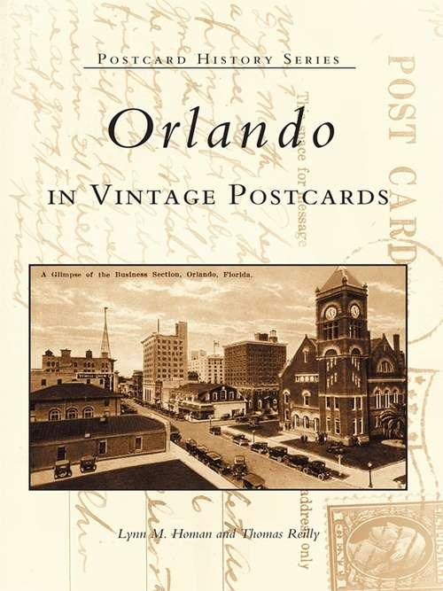 Orlando in Vintage Postcards (Postcard History)