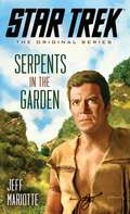 Star Trek: Serpents in the Garden (Star Trek: Vanguard )