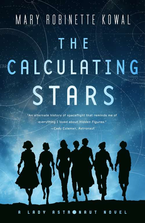 The Calculating Stars (Lady Astronaut #1) by Mary Kowal
